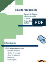 Banco de Dados - Sistema de recuperação - cliente-servidor UTFPR Profa. Ligia Flávia A. Batista