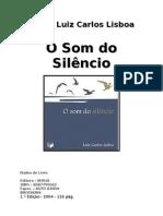 O Som do Silêncio - Luiz Carlos Lisboa-www.LivrosGratis.net-