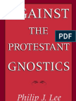 Philip J. Lee - Against the Protestant Gnostics