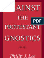 Philip J. Lee - Against the Protestant Gnostics