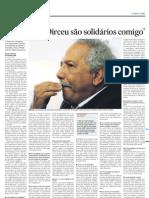 """""""Lula e José Dirceu são solidários comigo"""""""