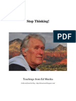 Stop Thinking! - Teachings From Ed Muzika Collected From His Blog - July 2010