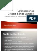 Latinoamérica - Hacia dónde vamos - La breve historia del neopopulismo BOLIVIANO