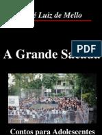 A Grande Sacada - José Luiz de Mello