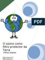 O Ozono Como Filtro Protector Da Terra