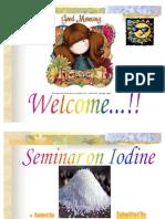 Iodine Seminar (Somya Srivastava and Smriti Datta)