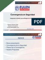 Convergencia en Seguridad -  Integrando la Gestión de los Riesgos de la Empresa - ALAMYS - Abril 2010