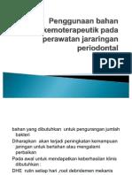 Penggunaan Bahan Kemoterapeutik Pada Perawatan an Periodontal