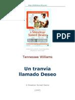 Williams Tennessee - Un Tranvia Llamado Deseo