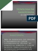 AVANÇOS TÉCNICOS E DE TECNOLOGIA EM RADIOTERAPIA