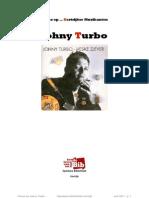 Focus op Johny Turbo