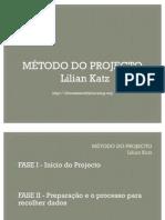 MÉTODO DO PROJECTO Lilian Katz