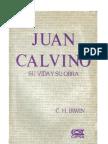 C. H. Irwin- Juan Calvino Su Vida y Sus Obra