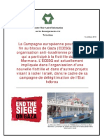 La Campagne européenne pour mettre  fin au blocus de Gaza (ECESG) est une  organisation anti-israélienne pro-Hamas  qui a participé à la flottille du Mavi  Marmara