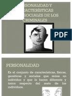 PERSONALIDAD Y CARACTERÍSTICAS PSICOSOCIALES DE LOS CRIMINALES