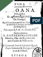 Vida da Serenissima Princesa D. Joana Filha del Rey D. Afonso Quinto de Portugal – 1673