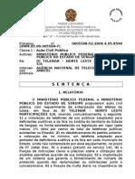 ADM.0005598-52.2009 - Telefonia. Portadores de deficiência.