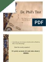 DrPhils Test (World Renowed)