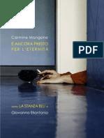 """CARMINE MANGONE, GIOVANNA ELIANTONIO, """"È ancora presto per l'eternità"""" / """"La stanza blu"""""""