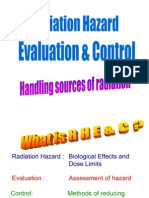 Radiation Hazard evaluation and Controls