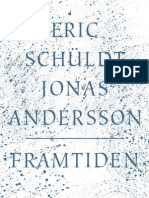 Framtiden av Eric Schüldt och Jonas Andersson