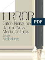 Mark Nunes - Error. Glitch, Noise, And Jam in New Media Cultures