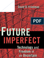 Future Imperfect Technology and Freedom in an Uncertain World 2008