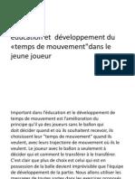 éducation et  développement du «temps de mouvement
