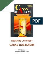 6623705 Casas Que Matam Roger de Lafforest