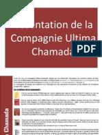Présentation de la Compagnie Ultima Chamada