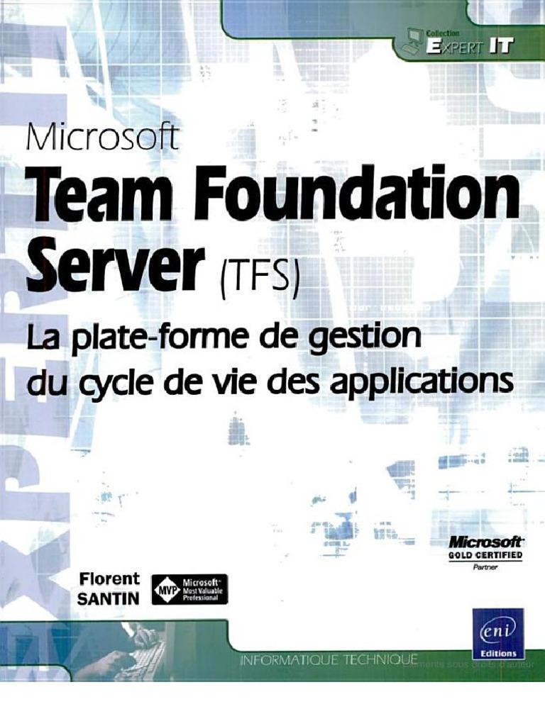 Microsoft team foundation server tfs la plate forme de gestion microsoft team foundation server tfs la plate forme de gestion du cycle par florent santin xflitez Images