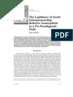 The Legitimacy of Social Entrepreneurship_reflexive Iso Morph Ism in a Pre-Paradigmatic Field_ Nicholls 2010
