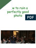 Ruined Photos