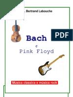 Bach e Pink Floyd - Breve estudo comparativo entre as músicas -P. Bertrand Labouche
