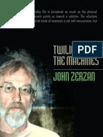 Zerzan - Twilight of the Machines