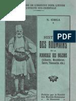 Nicolae Iorga - Histoire Des Roumains de La Peninsule Des Balcans