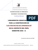 """LINEAMIENTOS ORIENTADORES  PARA LA CONSTRUCCIÓN DE  """"LOS PROYECTOS DE APRENDIZAJE""""  EN EL CONTEXTO DEL PNFE, SEMESTRE 2009 – II."""