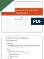 Hukum Organisasi Internasional Pertemuan 1-Definisi
