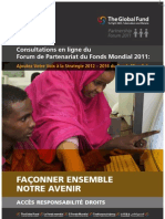 2011 Global Fund Partnership Forum e-Consultations:Adding your voice to the Global Fund's 2012-2016 Strategy (FRENCH)