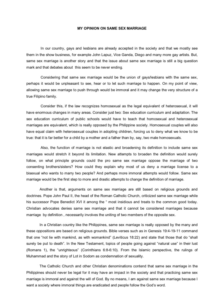 reasons why same sex marriage is First, it is important to recognise that the explanation for why different viewpoints exist on whether or not same-sex marriage should be legal, is because different people, and governments, have different intuitions about whether or not homosexuality, per se, is acceptable.