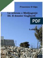 La Scienza e Medjugorje - III. Il dossier Gagliardi, del dr. F. D'Alpa