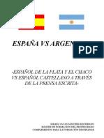 ESPAÑOL DE LA PLATA Y EL CHACO VS ESPAÑOL CASTELLANO A TRAVÉS DE LA PRENSA ESCRITA
