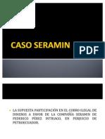 PRESENTACION CASO SERAMIN