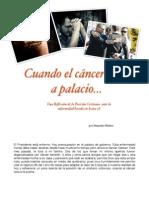 Cuando el cáncer llega  a palacio