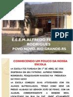 E.E.E.M. ESCOLA ALFREDO FERREIRA RODRIGUES
