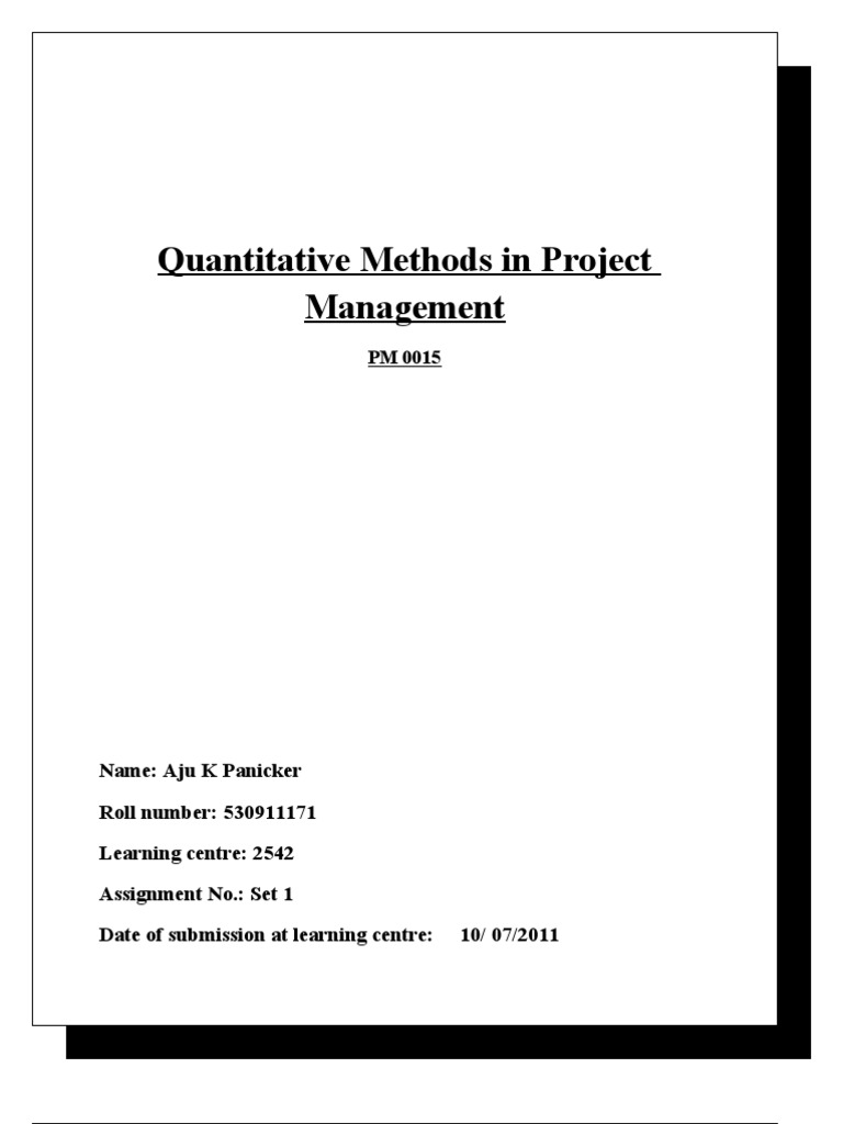quantitative methods in project management This is a practitioner's book, combining theoretical and practical applications for project professionals it is a loosely coupled work flow that takes pm's through the most important quantitative methods, integrates them, and shows interrelationships that cannot be obtained by separate readings.