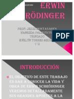 Power Point Erwin Schrödinger 1°H - Evelyn Torres - Vanessa Palavecino - copia