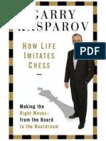 Kasparov How Life Imitates Chess