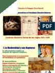 4. Las Rupturas de La Modern Id Ad y Los Siglos XVI y XVII. 2011