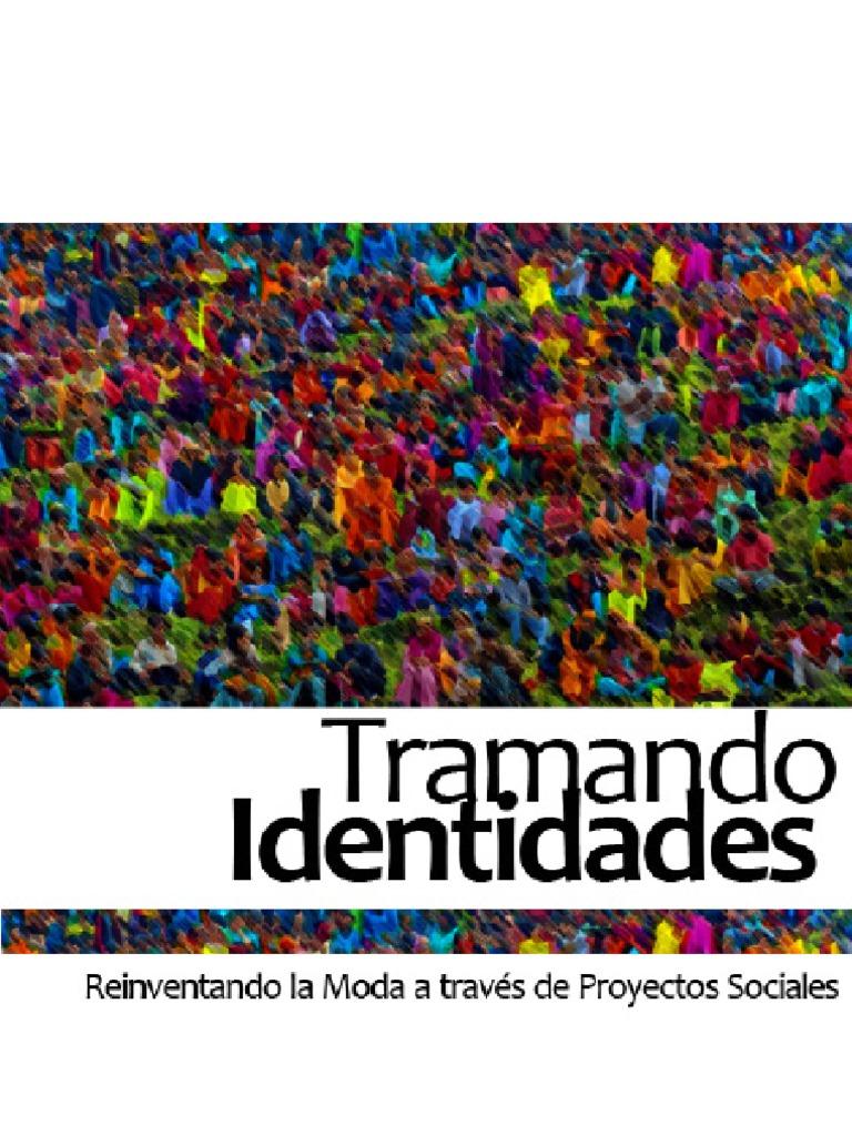 TRAMANDO IDENTIDADES. Reinventando la Moda a través de Proyectos Sociales dd28edf5c59